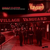 Audio CD Gerald Clayton. Happening: Live At The Village Vanguard