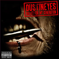 Audio CD Dustineyes. Bullet For My Generation