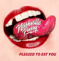 LP Nashville Pussy. Pleased To Eat You (LP)