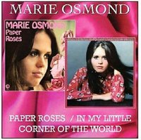 Marie Osmond. Paper Roses / In My Little Corner Of The World (CD)