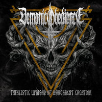 Demonic Obedience. Fatalistic Uprisal Of Abhorrent Creation (CD)