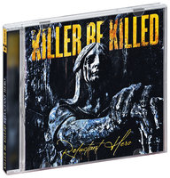 Killer Be Killed. Reluctant Hero (CD)