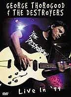DVD George Thorogood & The Destroyers: Live In 99