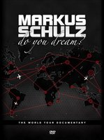 DVD Markus Schulz: Do You Dream? The World Tour Documentary