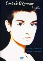 DVD Sinead O'Connor: Live. The Value Of Ignorance & The Year Of The Horse