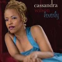 Cassandra Wilson: Loverly (LP)