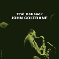 LP John Coltrane: The Believer (LP)