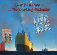 Emir Kusturica and The No Smoking Orchestra: Live Is A Miracle In Buenos Aires (CD)