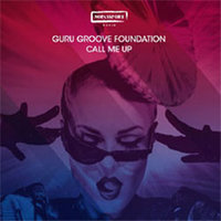 Guru Groove Foundation: Call Me Up (CD)