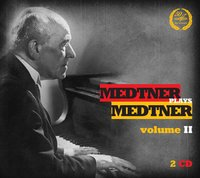 Николай Метнер. Том II (2 CD) / Medtner: Plays Medtner volume II