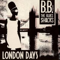 LP B.B. & the Blues Shacks: London Days (LP)