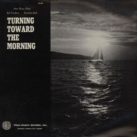 LP Gordon Bok & Ann Mayo Muir & Ed Trickett: Turning Toward the Morning (LP)
