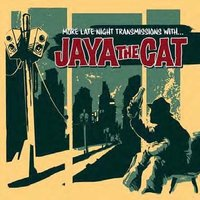 LP Jaya The Cat: More Late Night Transmissions With… (LP)