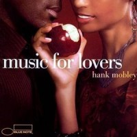 For Lovers. Hank Mobley (CD)