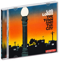 Los Lobos. The town and the city (CD)