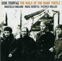 Erik Truffaz Quartet. The Walk Of The Giant Turtle (CD)