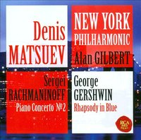 Denis Matsuev & The New York Philharmonic. Rachmaninov Piano concerto no. 2 and Gershwin Rhapsody in blue. (CD)