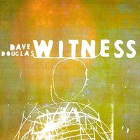 Dave Douglas. Witness (CD)