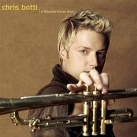 Chris Botti. A Thousand Kisses Deep (CD)