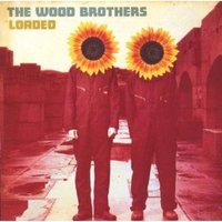 Audio CD The Wood Brothers. Loaded