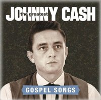 Johnny Cash. The Greatest. Gospel Songs (CD)