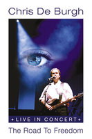 DVD Chris De Burgh: The Road To Freedom - Live In Concert