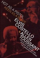 DVD Elvis Costello & Allen Toussaint. Hot As A Pistol Keen As A Blade