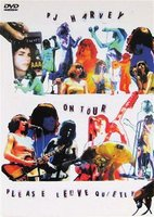 PJ Harvey. On Tour. Please Leave Quietly (DVD)
