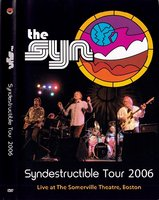 DVD The Syn: Live at the Sommerville Theatre, Boston / The Syn: Syndestructible Tour 2006: Live at the Sommerville Theatre, Boston