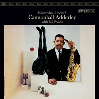 Cannonball Adderley With Bill Evans. Know What I Mean? (LP)
