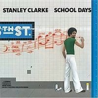 LP Stanley Clarke. School Days (LP)