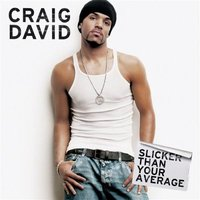 Craig David. Slicker Than Your Average (CD)