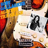 LP Rory Gallagher. Against The Grain (LP)