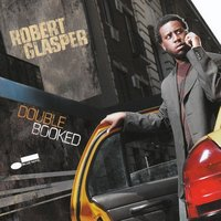 LP Robert Glasper. Double Booked (LP)