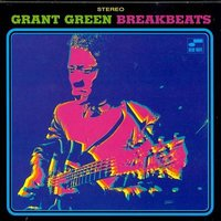 Grant Green. Blue Break Beats (LP)