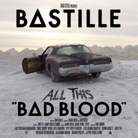 Bastille. All this bad blood (2 CD)