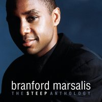 Audio CD Branford Marsalis. The steep anthology