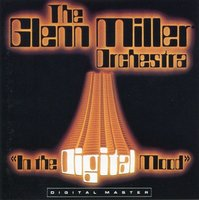 Glenn Miller. In the digital mood (CD)