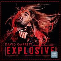 David Garrett. Explosive (CD)