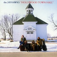 LP The Jayhawks. Hollywood Town Hall (LP)