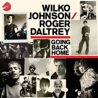 LP Wilko Johnson, Roger Daltrey. Going Back Home (LP)