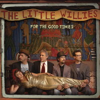 LP The Little Willies. For The Good Times (LP)