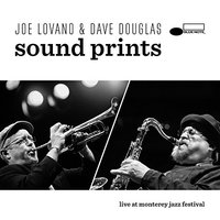 Audio CD Joe Lovano, Dave Douglas. Sound prints. Live at Monterey jazz festival