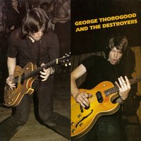 Audio CD George Thorogood. George Thorogood and the Destroyers
