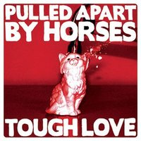 LP Pulled Apart By Horses. Tough Love (LP)