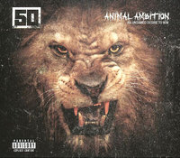 50 Cent. Animal ambition. An untamed desire