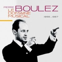 Audio CD Le Domaine Musical. 1956-1967