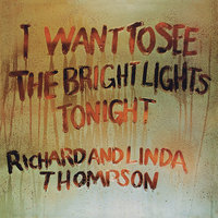 LP Richard And Linda Thompson. I Want To See The Bright Lights Tonight (LP)