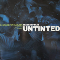 LP Various Artists. Untinted: The Original Blue Note Sources To Madlib's Shades Of Blue (LP)