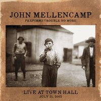 Audio CD John Mellencamp. Performs Trouble No More Live At Town Hall